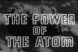 Pathe film: the power of the atom