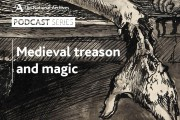A podcast about medieval treason and magic