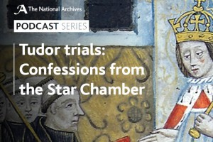 A podcast about confessions from the Star Chamber, one of the highest Tudor law courts.